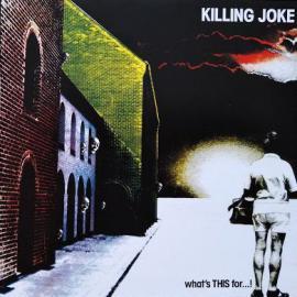 What's This For...! - Killing Joke