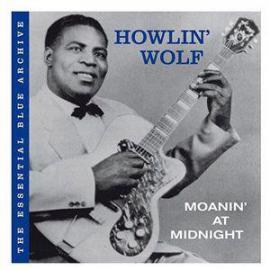 Moanin' At Midnight - Howlin' Wolf