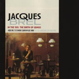 In The 50s: The Birth Of Genius - Jacques Brel