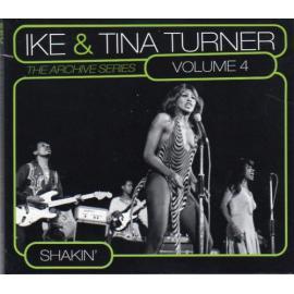The Archive Series Volume 4 Shakin' - Ike & Tina Turner