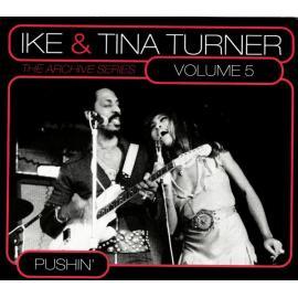 The Archive Series Volume 5 Pushin' - Ike & Tina Turner