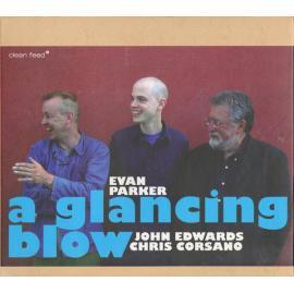 A Glancing Blow - Evan Parker