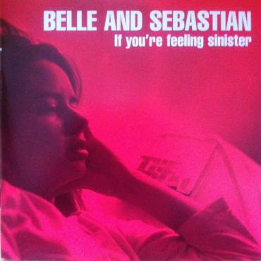 If You're Feeling Sinister - Belle & Sebastian