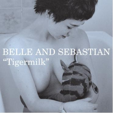 Tigermilk - Belle & Sebastian
