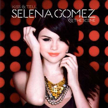 Kiss & Tell - Selena Gomez & The Scene