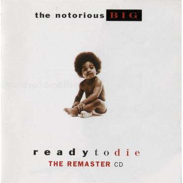 Ready To Die (The Remaster CD) - Notorious B.I.G.