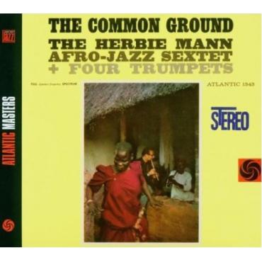 The Common Ground - The Herbie Mann Afro-Jazz Sextet + Four Trumpets