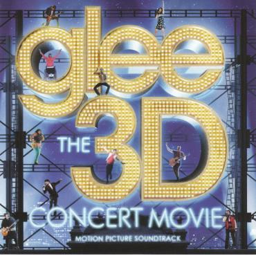 Glee The 3D Concert Movie (Motion Picture Soundtrack) - Glee Cast
