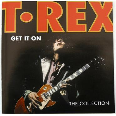 Get It On - The Collection - T. Rex