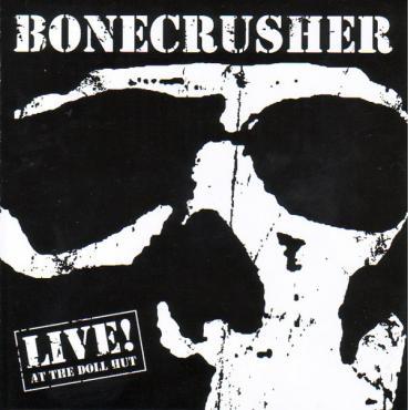 Live! At The Doll Hut - Bonecrusher