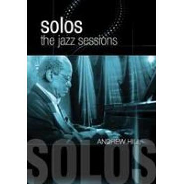 SOLOS: THE JAZZ SESSIONS - Andrew Hill
