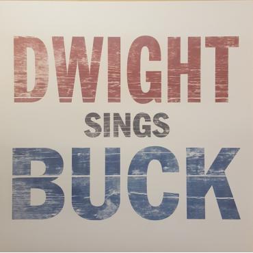 Dwight Sings Buck - Dwight Yoakam