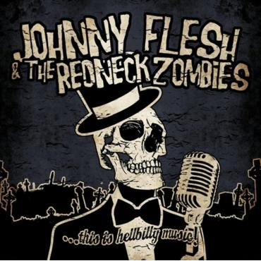 ...This Is Hellbilly Music! - Johnny Flesh & The Redneck Zombies