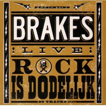 (Presenting Brakes !Live!) Rock Is Dodelijk - Brakes