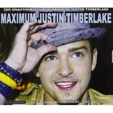 Maximum Justin Timberlake (The Unauthorised Biography Of Justin Timberlake) - Justin Timberlake