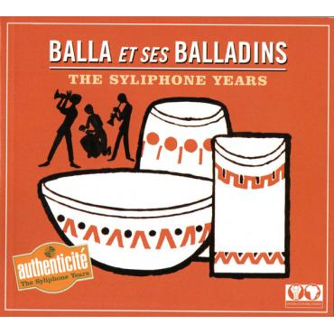 The Syliphone Years - Balla Et Ses Balladins