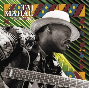 World Blues - Taj Mahal