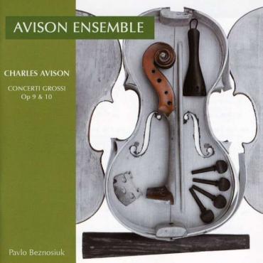 Concerto Grossi Op. 9 & 10 - Charles Avison