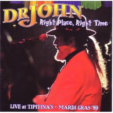 Right Place, Right Time (Live At Tipitina's - Mardi Gras '89) - Dr. John