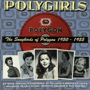 Polygirls - The Songbirds Of Polygon 1950-1955 - Various Production