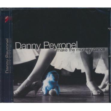 Make The Monkey Dance - Danny Peyronel