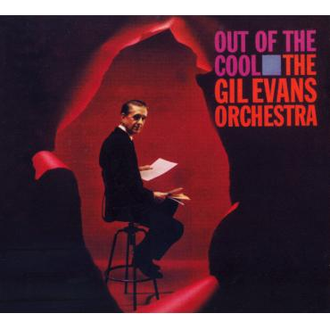 Out Of The Cool - Gil Evans And His Orchestra