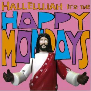 Hallelujah It's The Happy Mondays - Happy Mondays