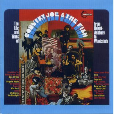 The Life And Times Of Country Joe & The Fish From Haight-Ashbury To Woodstock - Country Joe And The Fish