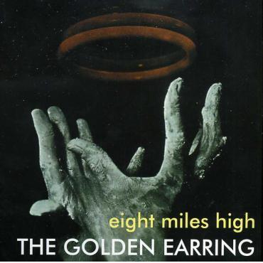 Eight Miles High - Golden Earring