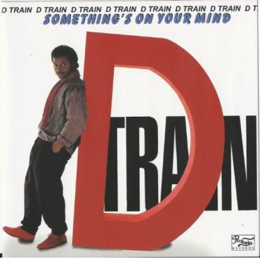 Something's On Your Mind - D-Train