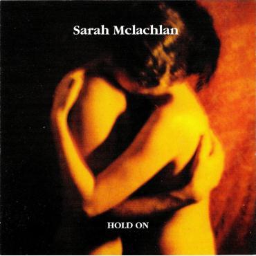 Hold On - Sarah McLachlan