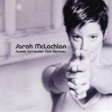 Sweet Surrender (Club Remixes) - Sarah McLachlan