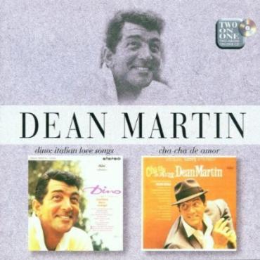 Dino: Italian Love Songs / Cha Cha De Amor - Dean Martin
