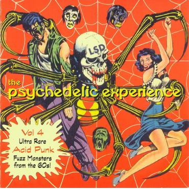 The Psychedelic Experience Vol 4 (Ultra Rare Acid Punk Fuzz Monsters From The 60s!) - Various Production