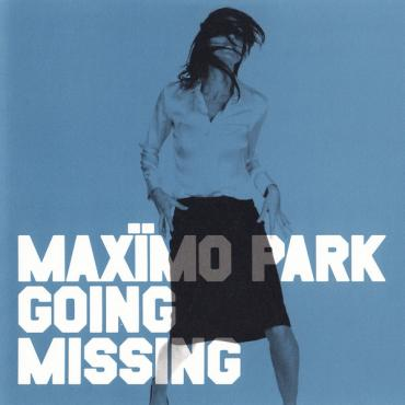Going Missing (Part Two) - Maxïmo Park