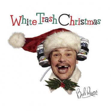 White Trash Christmas - Bob Rivers