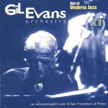 Live At Umbria Jazz Vol.II - Gil Evans And His Orchestra