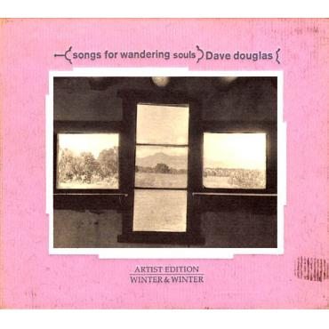 Songs For Wandering Souls - Dave Douglas