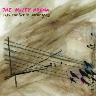 Take Comfort In Strangers - The Valley Arena