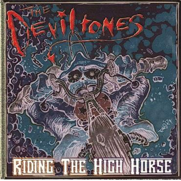 Riding The High Horse - The Deviltones