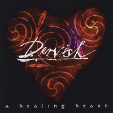A Healing Heart - Dervish