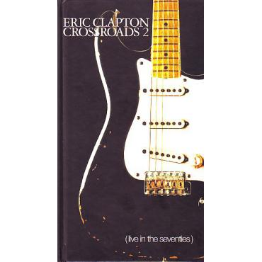 Crossroads 2 (Live In The Seventies) - Eric Clapton