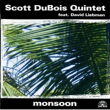Monsoon - Scott DuBois Quintet