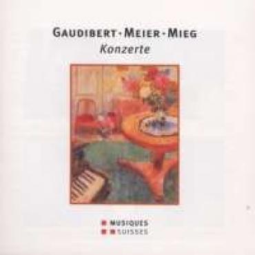 KONZERTE - GAUDIBERT/MEIER/MIEG