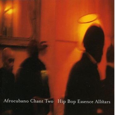 Afrocubano Chant Two - Hip Bop Essence Allstars
