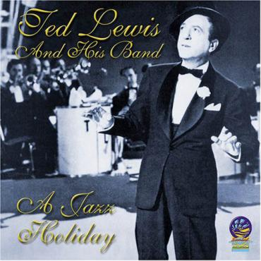A Jazz Holiday - Ted Lewis And His Band