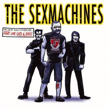 Fight Like Cats And Dogs - The Sexmachines