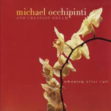 And Creation Dream - Michael Occhipinti