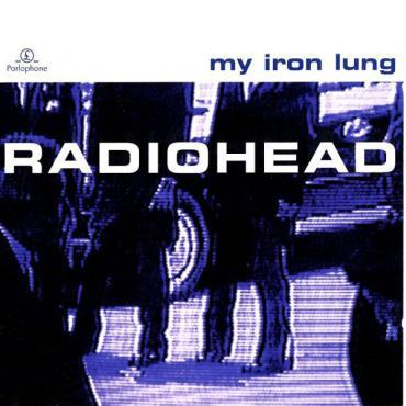 My Iron Lung - Radiohead