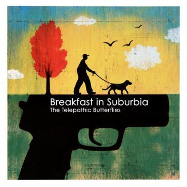 Breakfast In Suburbia - The Telepathic Butterflies
